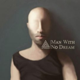 دانلود آهنگ Man With No Dream از گروه آتراوان