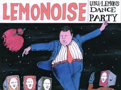 تک آهنگ UBU/LEMONS DANCE PARTY از گروه THE LEMONOISE