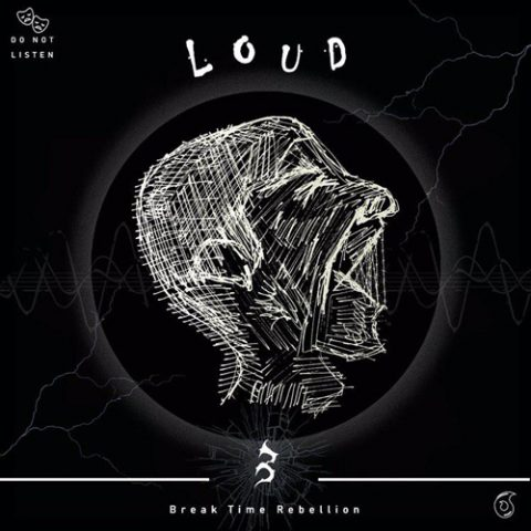آلبوم loud از گروه Break time Rebellion