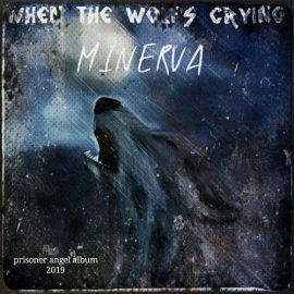 """قطعه """"When the wolf's crying"""" از گروه مینروا"""